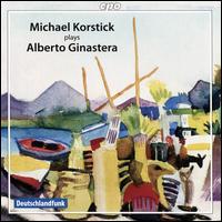 Michael Korstick Plays Alberto Ginastera - Michael Korstick (piano)
