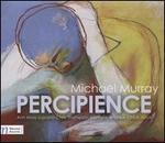Michael Murray: Percipience