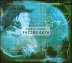 Michael Nyman: Facing Goya