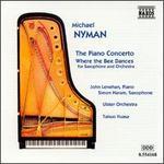 Michael Nyman: Piano Concerto; Where the Bee Dances