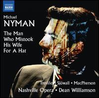 Michael Nyman: The Man Who Mistook His Wife for a Hat - M. D. Jan Lewis Brandes (medical aid); Matthew Treviño (bass); Rebecca Sjöwall (soprano); Ryan MacPherson (tenor);...