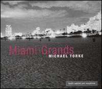 Michael Torke: Miami Grands - Miami Piano Circle; Georgi Danchev (conductor)