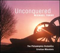 Michael Torke: Unconquered - Philadelphia Orchestra; Cristian Macelaru (conductor)