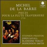 Michel de la Barre: Pieces pour la Flute Traversiere