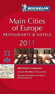 Michelin Guide Main Cities of Europe 2011 2011 - Michelin Travel & Lifestyle (Creator)