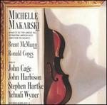 Michelle Makarski plays John Cage, John Harbison, Stephen Hartke, Yehudi Wyner