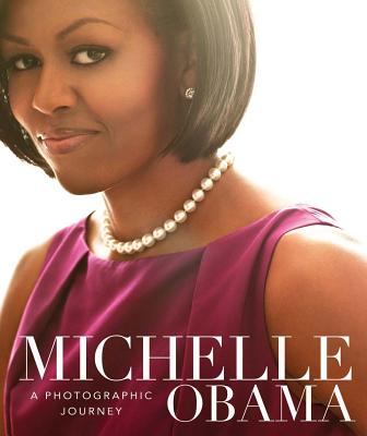 Michelle Obama: A Photographic Journey - Felix, Antonia (Text by)