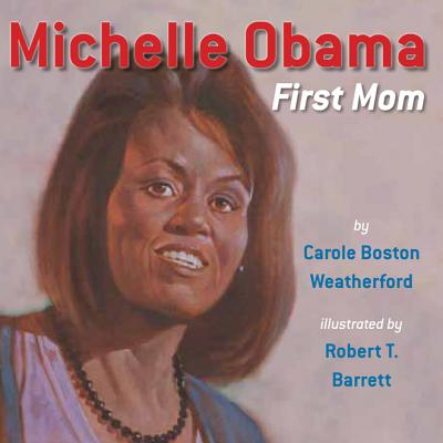 Michelle Obama: First Lady - Weatherford, Carole Boston