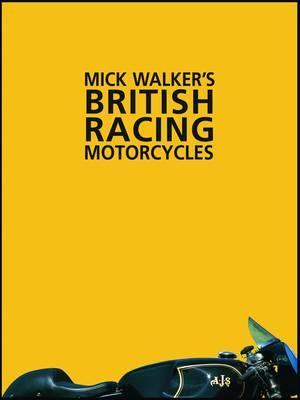 Mick Walker's British Racing Motorcycles - Walker, Mick