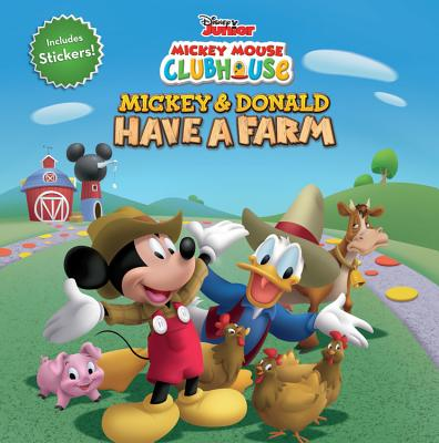 Mickey Mouse Clubhouse Mickey and Donald Have a Farm - Disney Book Group, and Scollon, Bill