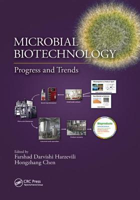 Microbial Biotechnology: Progress and Trends - Harzevili, Farshad Darvishi (Editor), and Chen, Hongzhang (Editor)