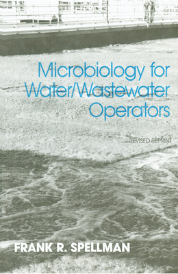 Microbiology for Water and Wastewater Operators - Spellman, Frank R.