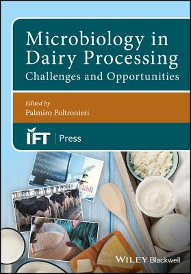 Microbiology in Dairy Processing: Challenges and Opportunities - Poltronieri, Palmiro (Editor)