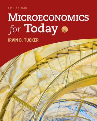 Microeconomics for Today - Tucker, Irvin B