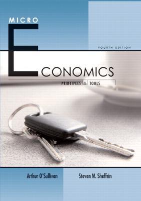 Microeconomics: Principles and Tools - O'Sullivan, Arthur