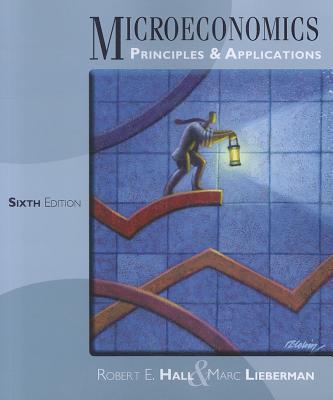 Microeconomics: Principles & Applications - Hall, Robert E