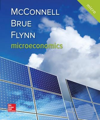 Microeconomics - McConnell, Campbell R, and Brue, Stanley L, and Flynn, Sean Masaki, Dr.