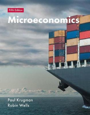 Microeconomics - Krugman, Paul, and Wells, Robin, Mr.