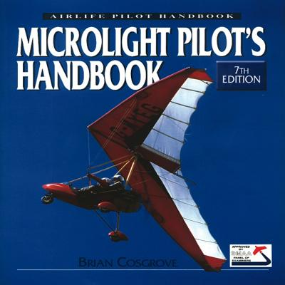 Microlight Pilot's Handbook: Photo Archive - Cosgrove, Brian