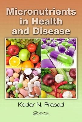 Micronutrients in Health and Disease - Prasad, Kedar N, PH.D.