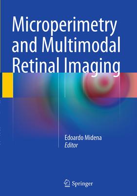 Microperimetry and Multimodal Retinal Imaging - Midena, Edoardo, MD (Editor)