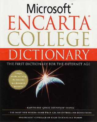 Microsoft Encarta College Dictionary: The First Dictionary for the Internet Age - Soukhanov, Anne H (Editor), and Microsoft (Editor)