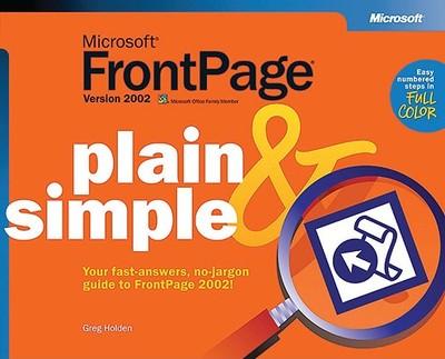 Microsoft FrontPage Version 2002 Plain & Simple - Holden, Greg