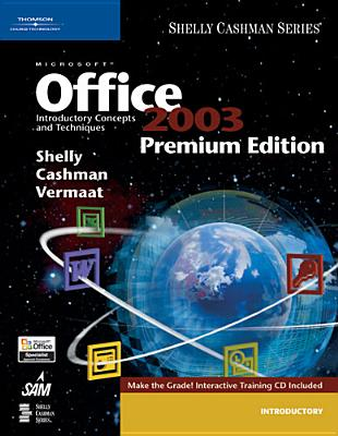 Microsoft Office 2003: Introductory Concepts and Techniques - Shelly, Gary B, and Cashman, Thomas J, Dr., and Vermaat, Misty E