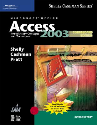Microsoft Office Access: Introductory Concepts and Techniques - Shelly, Gary B, and Cashman, Thomas J, Dr., and Last, Mary Z