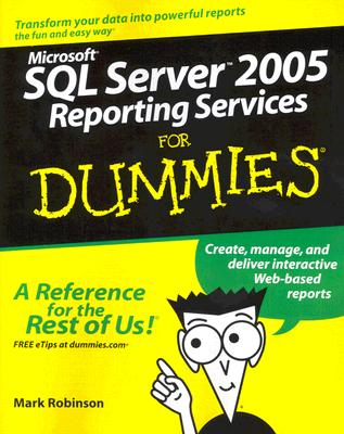 Microsoft SQL Server 2005 Reporting Services for Dummies - Robinson, Mark