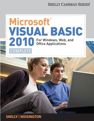 Microsoft Visual Basic 2010 for Windows, Web, and Office Applications: Complete - Shelly, Gary B, and Hoisington, Corinne