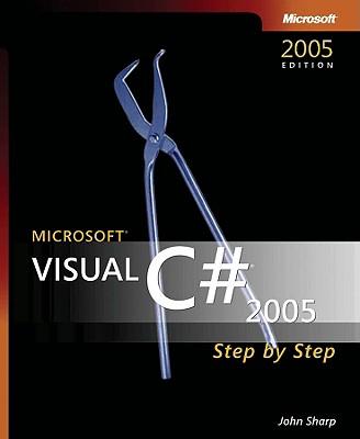 Microsoft Visual C# 2005 Step by Step - Sharp, John, Professor