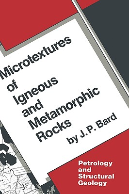 Microtextures of Igneous and Metamorphic Rocks - Bard, J P, and Mareschal, Michel (Translated by)