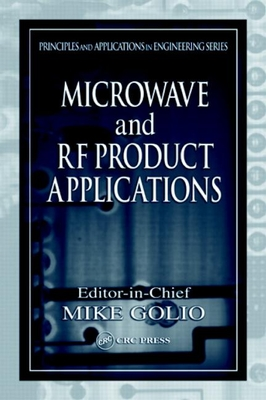 Microwave and RF Product Applications - Golio, Mike (Editor)