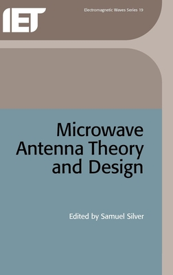 Microwave Antenna Theory and Design - Silver, S (Editor), and Silver, Samuel (Editor)