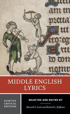 Middle English Lyrics - Hoffman, Richard L (Editor), and Luria, Maxwell S (Editor)