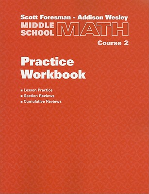 Middle School Math Practice Workbook, Course 2 - Scott Foresman-Addison Wesley (Creator)