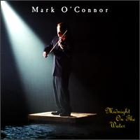 Midnight on the Water - Mark O'Connor