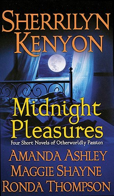 Midnight Pleasures - Ashley, Amanda, and Kenyon, Sherrilyn, and Shayne, Maggie
