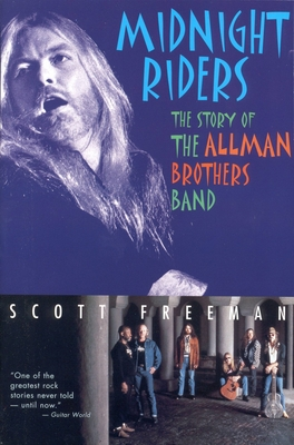Midnight Riders: The Story of the Allman Brothers Band - Freeman, Scott