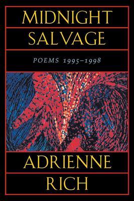 Midnight Salvage: Poems 1995-1998 - Rich, Adrienne