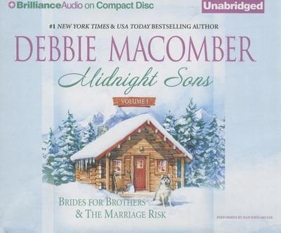 Midnight Sons Volume 1: Brides for Brothers and the Marriage Risk - Macomber, Debbie, and Miller, Dan John (Read by)