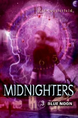 Midnighters #3: Blue Noon - Westerfeld, Scott