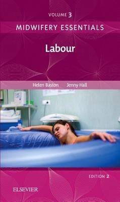 Midwifery Essentials: Labour: Volume 3 - Baston, Helen