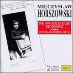 Mieczyslaw Horszowski: The 1940 Vatican Radio Recordings