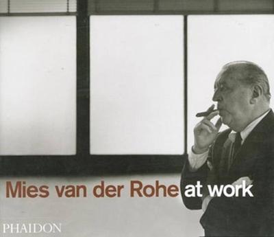 Mies Van Der Rohe at Work - Carter, Peter A.