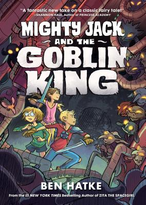 Mighty Jack and the Goblin King - Hatke, Ben