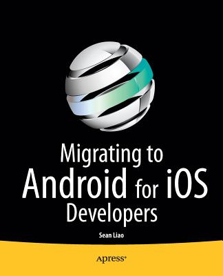 Migrating to Android for IOS Developers - Liao, Sean