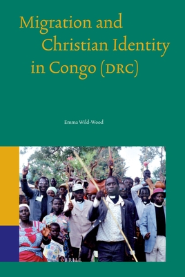 Migration and Christian Identity in Congo (Drc) - Wild-Wood, Emma
