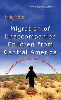 Migration of Unaccompanied Children from Central America: Causes, Assistance & Effectiveness -